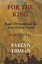 For the King: Roger L'Estrange and the Siege of King's Lynn