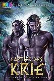 Captifs des Krie (Les Chroniques de Nira t. 1) (French Edition)