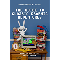 Hardcoregaming101.net Presents: The Guide to Classic Graphic Adventures