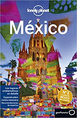 México 8 (Guías de País Lonely Planet): Amazon.es: Sainsbury, Brendan, Bartlett, Ray, Brash, Celeste, Butler, Stuart, Fallon, Steve, Hecht, John, Kaminski, Anna, Masters, Tom, Prado, Liza, Tang, Phillip, Amstrong, Kate, González López,
