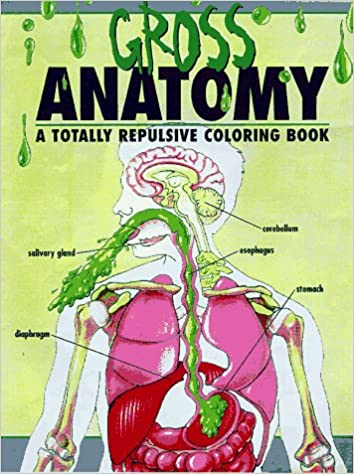 Grays Anatomy Coloring Book : The gross anatomy an off color coloring book: christine becker