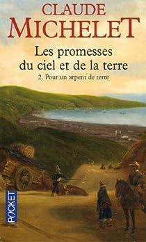 Les promesses du ciel et de la terre, Tome 2 : Pour un arpent de terre par Michelet