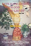 Lets Have Lunch with God and Listen, Dan Dawson, 1414004575