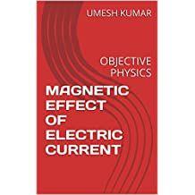 MAGNETIC EFFECT OF ELECTRIC CURRENT: OBJECTIVE PHYSICS