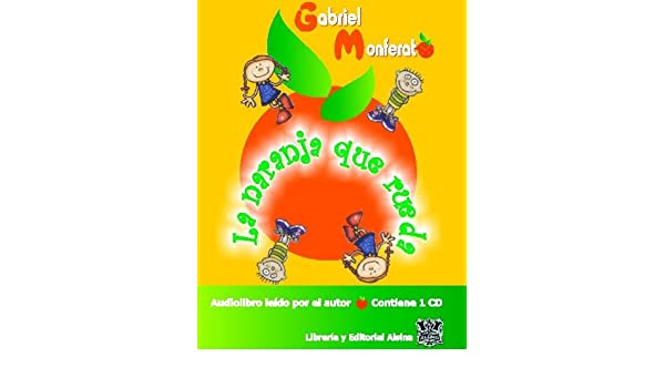 La Naranja que Rueda (Audio Libro): Gabriel Monferato: 9789505531448: Amazon.com: Books