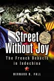 Front cover for the book Street Without Joy by Bernard B. Fall