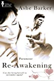 ParamourUncover the adventures that occur when sophisticated, mature women who know what they want encounter dark and dominating younger men. Discover the deep passion that unfolds from these chance meetings.Re-Awakening by Ashe BarkerHer Master gone...