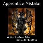 Apprentice Mistake | Owen Tyler