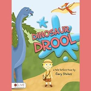 Dinosaur Drool Audiobook