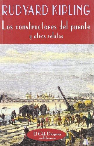 Descargar Libro Los Constructores Del Puente: Y Otros Relatos Rudyard Kipling