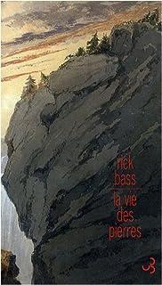 La vie des pierres, Bass, Rick