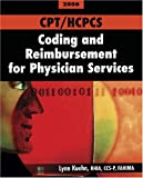 CPT/HCPCS Coding and Reimbursement for Physician Services, 2006 Edition, Kuehn, Lynn, 1584261536