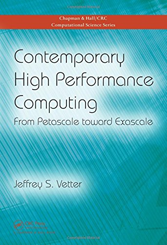 Contemporary High Performance Computing  From Petascale Toward Exascale  Chapman   Hall Crc Computational Science