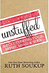 Unstuffed by Ruth Soukup (2016-05-12) Paperback