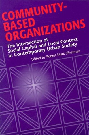 Books : Community-Based Organizations: The Intersection of Social Capital and Local Context in Contemporary Urban Society
