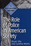 The Role of Police in American Society: A Documentary History (Primary Documents in American History and Contemporary Issues)