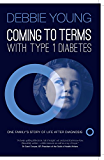 Coming To Terms With Type 1 Diabetes: One Family's Story of Life After Diagnosis