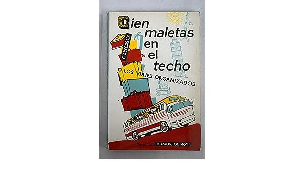 Cien maletas en el techo ó Los viajes organizados: Guy Abecassis: Amazon.com: Books