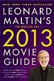 Leonard Maltin's 2013 Movie Guide: The Modern Era (Leonard Maltin's Movie Guide)