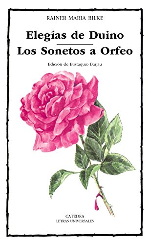 Elegías de Duino; Los Sonetos a Orfeo (Letras Universales)
