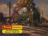 Triang Hornby: the story of Rovex, Vol 2: 1965-1971