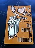 Revival in Indonesia, Kurt E. Koch, 0825430070