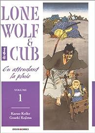 Lone Wolf & Cub, tome 1 par Kazuo Koike