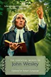 img - for THE ESSENTIAL WORKS OF JOHN WESLEY book / textbook / text book