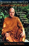 Questions from the City, Answers from the Forest, Ajahn Sumano Bhikkhu and Jeffrey D. Phillips, 0835607747