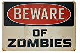 NI415 Beware of Zombies Tin Sign | 12-Inch By 8-Inch