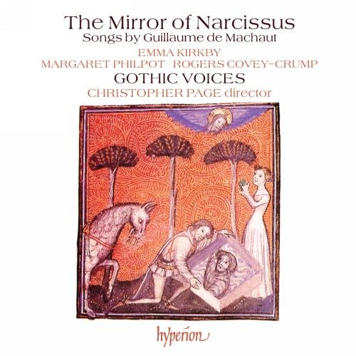 The Mirror of Narcissus - Secular Songs by Guillaume de Machaut by Hyperion UK