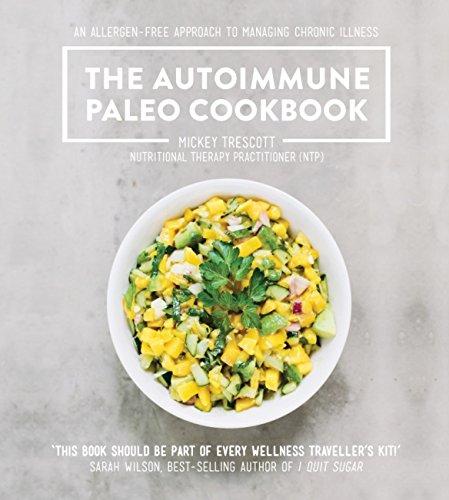 The Autoimmune Paleo Cookbook: An allergen-free approach to managing chronic illness