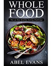 Whole Food: The 30 day Healthy Eating Challenge