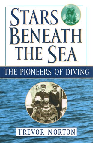 Stars Beneath The Sea  The Pioneers Of Diving