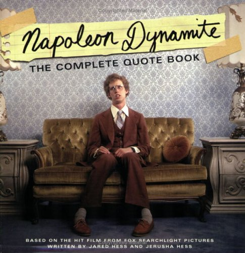 Napoleon Dynamite  The Complete Quote Book  Based On The Hit Film From Fox Searchlight Pictures