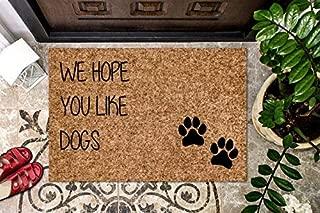 product image for Custom Text, Hope You Like Dogs Doormat Dog Custom Door Mat Your Text Here Doormat Funny Welcome Mat Dog Gift Front Porch Funny Doormat, Dog Lover, Dog Door Mat, Dogs Or Cats Coir Outdoor/Indoor Mat