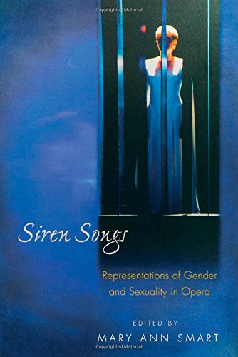 Siren Songs : Representations of Gender and Sexuality in Opera