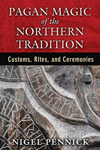 (Pagan Magic of the Northern Tradition: Customs, Rites, and Ceremonies)