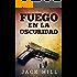 Fuego En La Oscuridad: Thriller (Spanish Edition)