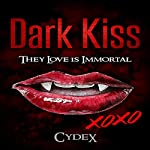 Dark Kiss: They Love Is Immortal | ClydeX