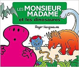 Les Monsieur Madame Et Les Dinosaures Roger Hargreaves