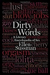 Dirty Words: A Literary Encyclopedia of Sex
