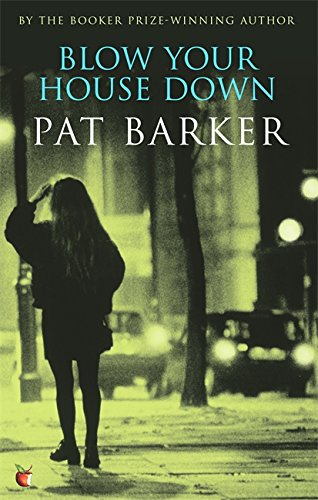 Book cover from Blow Your House Down (Virago Modern Classics)by Pat Barker