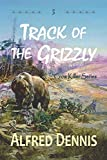 Track of the Grizzly: Crow Killer Series - Book 3