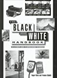 The Black and White Handbook, Roger Hicks and Frances Schultz, 0715305727