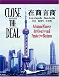 Close the Deal : Advanced Chinese for Creative and Productive Business, Feng, Yu and Dai, Xiaoxue, 0887274374