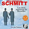 Les deux messieurs de Bruxelles Hörbuch von Éric-Emmanuel Schmitt Gesprochen von: Éric-Emmanuel Schmitt
