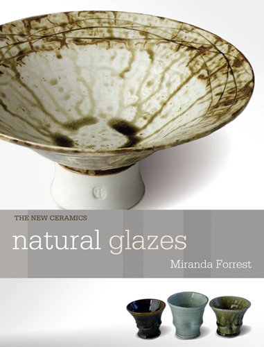 - Natural Glazes: Collecting and Making (The New Ceramics)