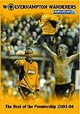Wolverhampton Wanderers: End Of Season Review 2003/2004 [DVD]