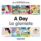 My First Bilingual Book–A Day (English–Italian) (Italian and English Edition)